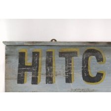 "LATE 19TH CENTURY SIGN IN BLUE AND YELLOW PAINT: ""HITCH NO HORSES HERE"""
