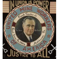 EXCEPTIONAL FDR MIXED MEDIA FOLK ART PAINTING BY FRANK TEACHER, JR., HUTCHINSON, PA (PITTSBURGH AREA), CELEBRATING FRANKLIN ROOSEVELT AND THE NITED MINE WORKERS' UNION, 1932-1944