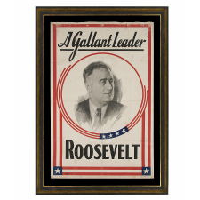 A GALLANT LEADER: PORTRAIT STYLE BANNER MADE FOR THE 1932 PRESIDENTIAL CAMPAIGN OF FRANKLIN DELANO ROOSEVELT