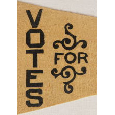 "TRIANGULAR FELT SUFFRAGETTE PENNANT WITH AN INTERESTING DESIGN AND TEXT THAT READS: ""VOTES FOR WOMEN"", 1910-1920"