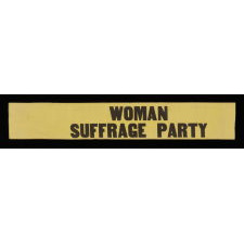 """YELLOW SUFFRAGETTE SASH RIBBON WITH """"WOMAN SUFFRAGE PARTY"""" TEXT, CA 1912-20"""