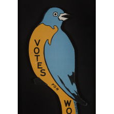 "MASSACHUSSETTS ""BLUE BIRD"" VOTES FOR WOMEN SIGN, MADE FOR THE EASTERN CAMPAIGN IN 1915"