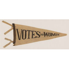 "TRIANGULAR FELT SUFFRAGETTE PENNANT WITH ""VOTES FOR WOMEN,"" AND ENDEARING WEAR FROM OBVIOUS LONG-TERM USE, 1910-20"